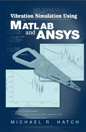 Vibration Simulation Using MATLAB and ANSYS: 1st Edition (Hardback) book cover