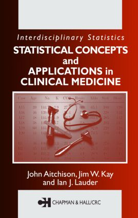 Statistical Concepts and Applications in Clinical Medicine: 1st Edition (Hardback) book cover