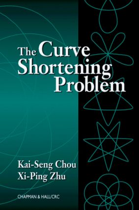 The Curve Shortening Problem: 1st Edition (Hardback) book cover