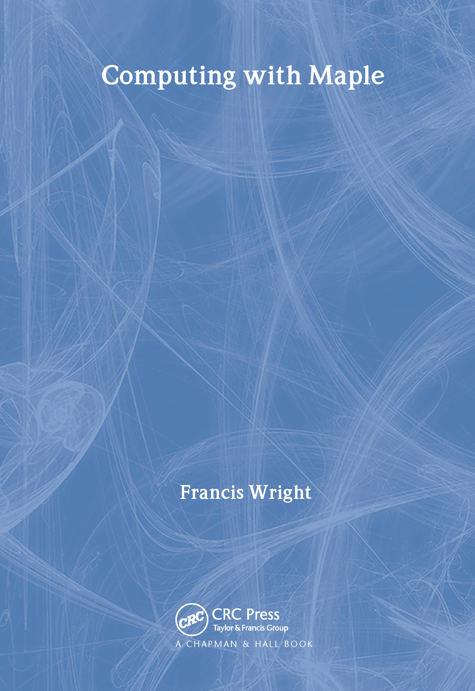 Computing with Maple: 1st Edition (Paperback) book cover
