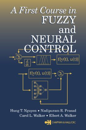 A First Course in Fuzzy and Neural Control: 1st Edition (Hardback) book cover