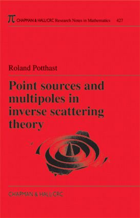 Point Sources and Multipoles in Inverse Scattering Theory: 1st Edition (Paperback) book cover