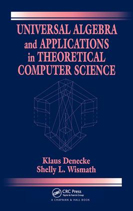 Universal Algebra and Applications in Theoretical Computer Science: 1st Edition (Hardback) book cover