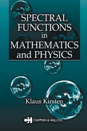 Spectral Functions in Mathematics and Physics: 1st Edition (Hardback) book cover