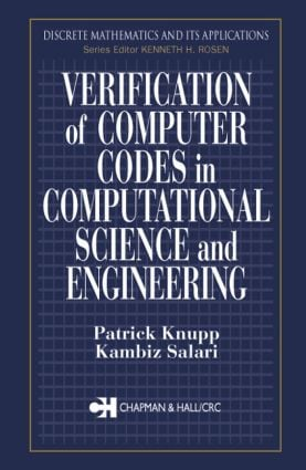 Verification of Computer Codes in Computational Science and Engineering: 1st Edition (Hardback) book cover