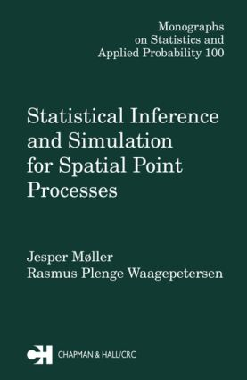 Statistical Inference and Simulation for Spatial Point Processes: 1st Edition (Hardback) book cover