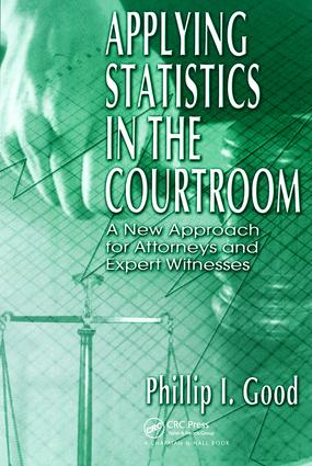 Applying Statistics in the Courtroom: A New Approach for Attorneys and Expert Witnesses, 1st Edition (Hardback) book cover