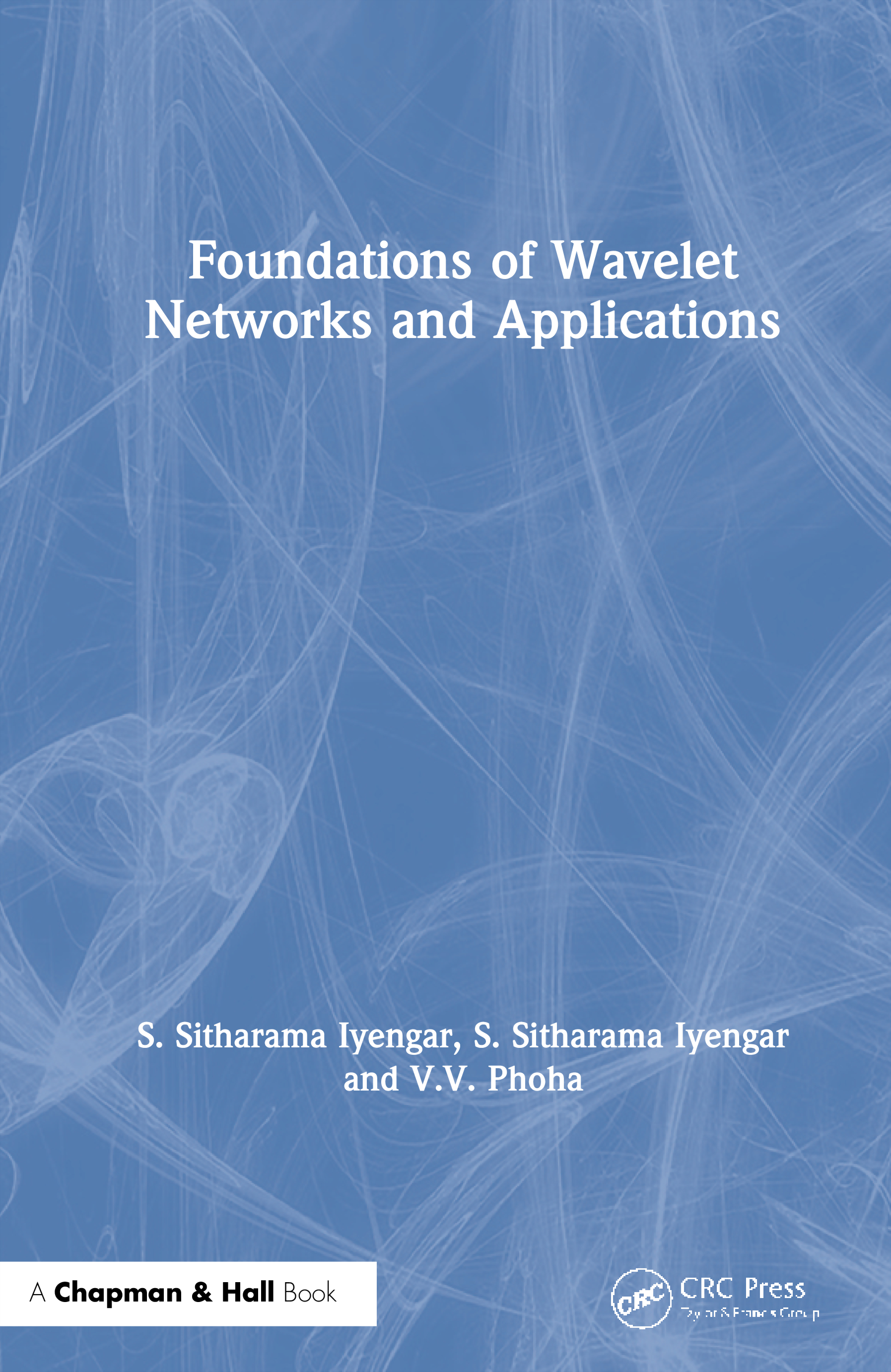 Foundations of Wavelet Networks and Applications: 1st Edition (Hardback) book cover