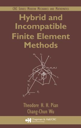Hybrid and Incompatible Finite Element Methods: 1st Edition (Hardback) book cover