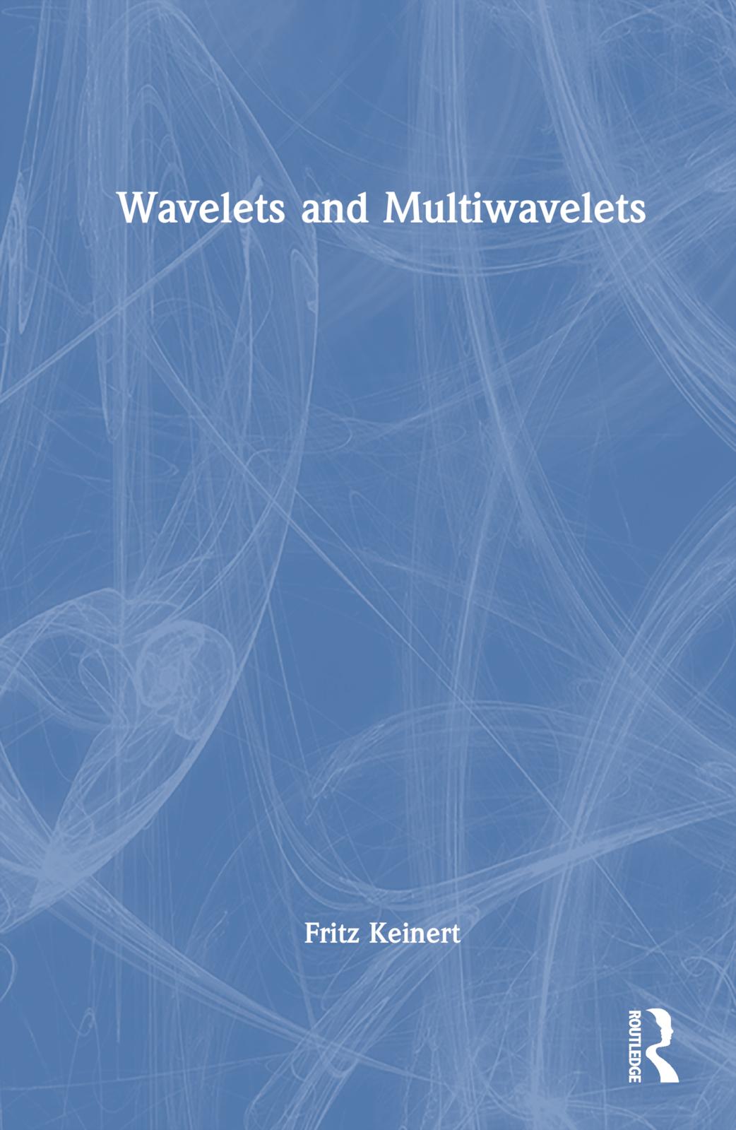 Wavelets and Multiwavelets: 1st Edition (Hardback) book cover