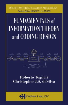 Fundamentals of Information Theory and Coding Design: 1st Edition (Hardback) book cover