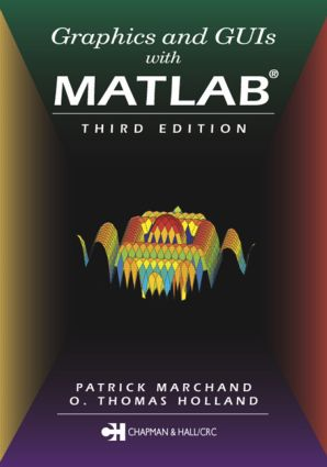 Graphics and GUIs with MATLAB: 3rd Edition (Paperback) book cover
