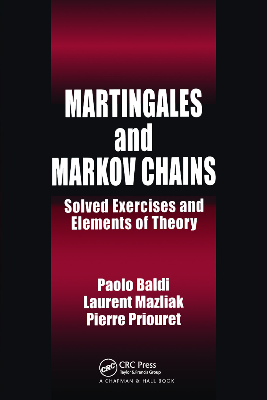 Martingales and Markov Chains: Solved Exercises and Elements of