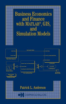 Business Economics and Finance with MATLAB, GIS, and Simulation Models: 1st Edition (Hardback) book cover