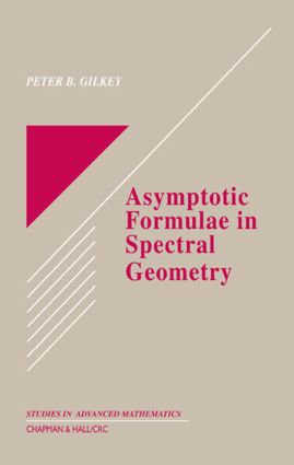 Asymptotic Formulae in Spectral Geometry: 1st Edition (Hardback) book cover
