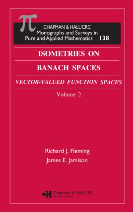 Isometries in Banach Spaces: Vector-valued Function Spaces and Operator Spaces, Volume Two book cover
