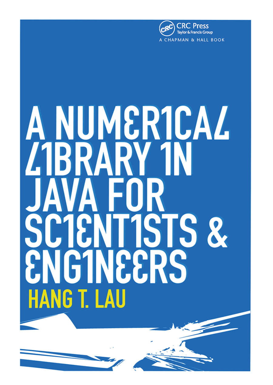 A Numerical Library in Java for Scientists and Engineers: 1st Edition (Hardback) book cover
