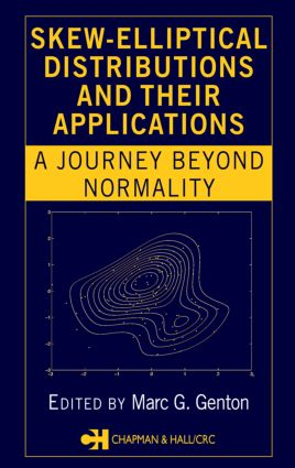 Skew-Elliptical Distributions and Their Applications: A Journey Beyond Normality, 1st Edition (Hardback) book cover