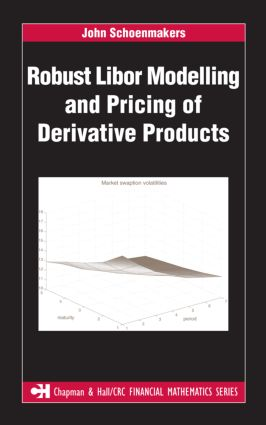 Robust Libor Modelling and Pricing of Derivative Products: 1st Edition (Hardback) book cover