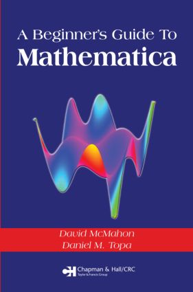 A Beginner's Guide To Mathematica: 1st Edition (Paperback) book cover
