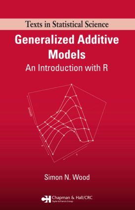 Generalized Additive Models: An Introduction with R (Hardback) book cover