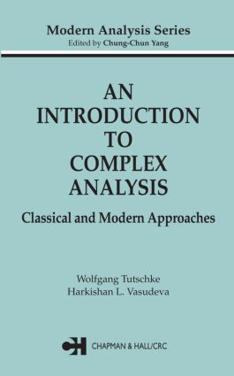 An Introduction to Complex Analysis: Classical and Modern Approaches book cover