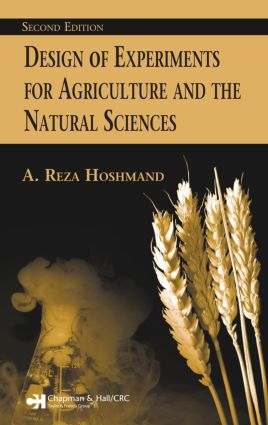 Design of Experiments for Agriculture and the Natural Sciences: 2nd Edition (Hardback) book cover
