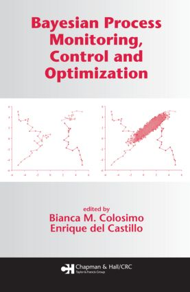 Bayesian Process Monitoring, Control and Optimization: 1st Edition (Hardback) book cover