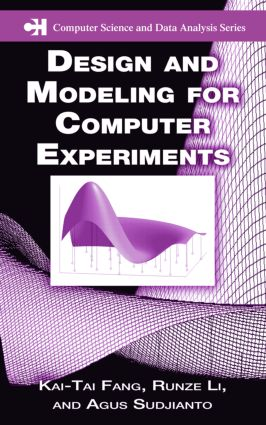 Design and Modeling for Computer Experiments: 1st Edition (Hardback) book cover