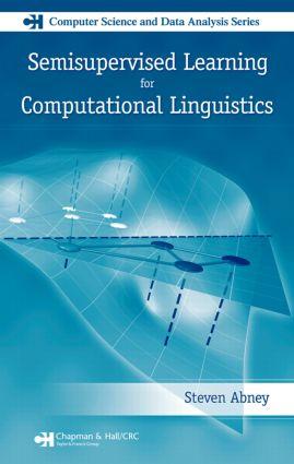 Semisupervised Learning for Computational Linguistics: 1st Edition (Hardback) book cover
