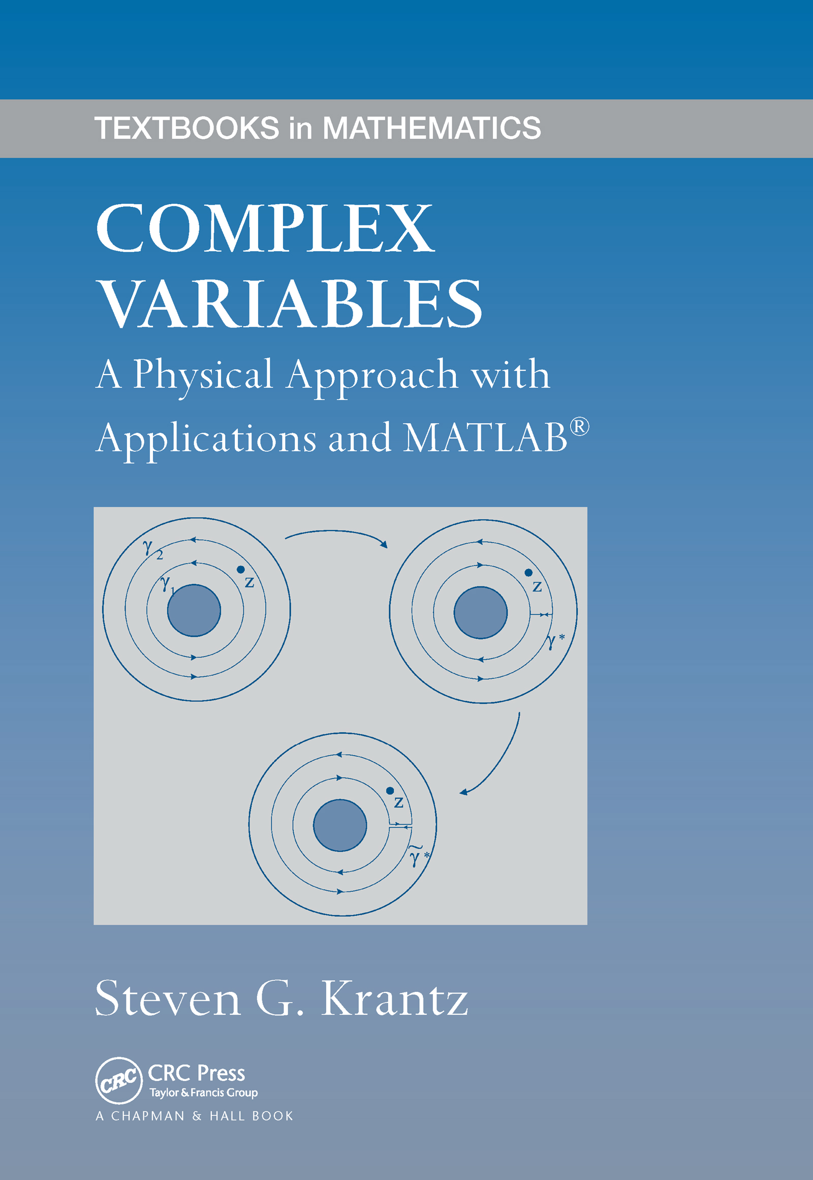 Complex Variables: A Physical Approach with Applications and MATLAB, 1st Edition (Hardback) book cover