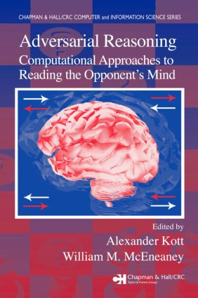 Adversarial Reasoning: Computational Approaches to Reading the Opponent's Mind book cover