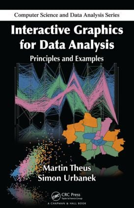 Interactive Graphics for Data Analysis: Principles and Examples book cover
