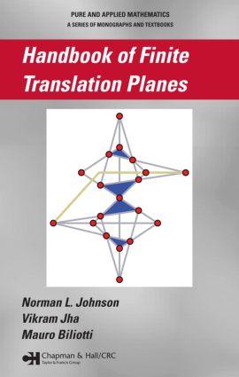 Handbook of Finite Translation Planes: 1st Edition (Hardback) book cover