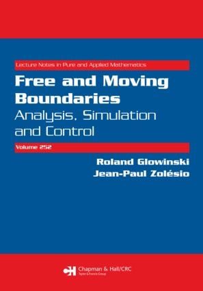 Free and Moving Boundaries: Analysis, Simulation and Control, 1st Edition (Paperback) book cover