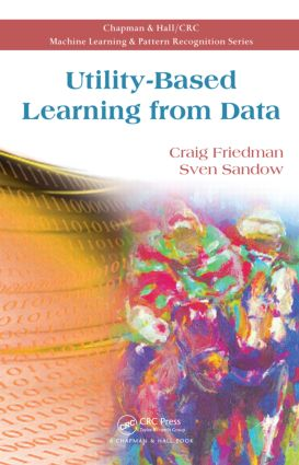 Utility-Based Learning from Data: 1st Edition (Hardback) book cover
