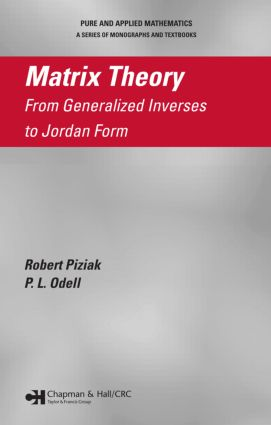 Matrix Theory: From Generalized Inverses to Jordan Form, 1st Edition (Hardback) book cover