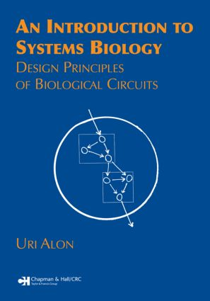 An Introduction to Systems Biology: Design Principles of Biological Circuits, 1st Edition (Paperback) book cover