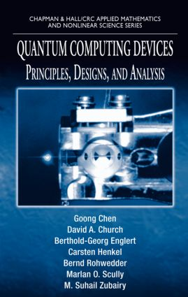 Quantum Computing Devices: Principles, Designs, and Analysis book cover