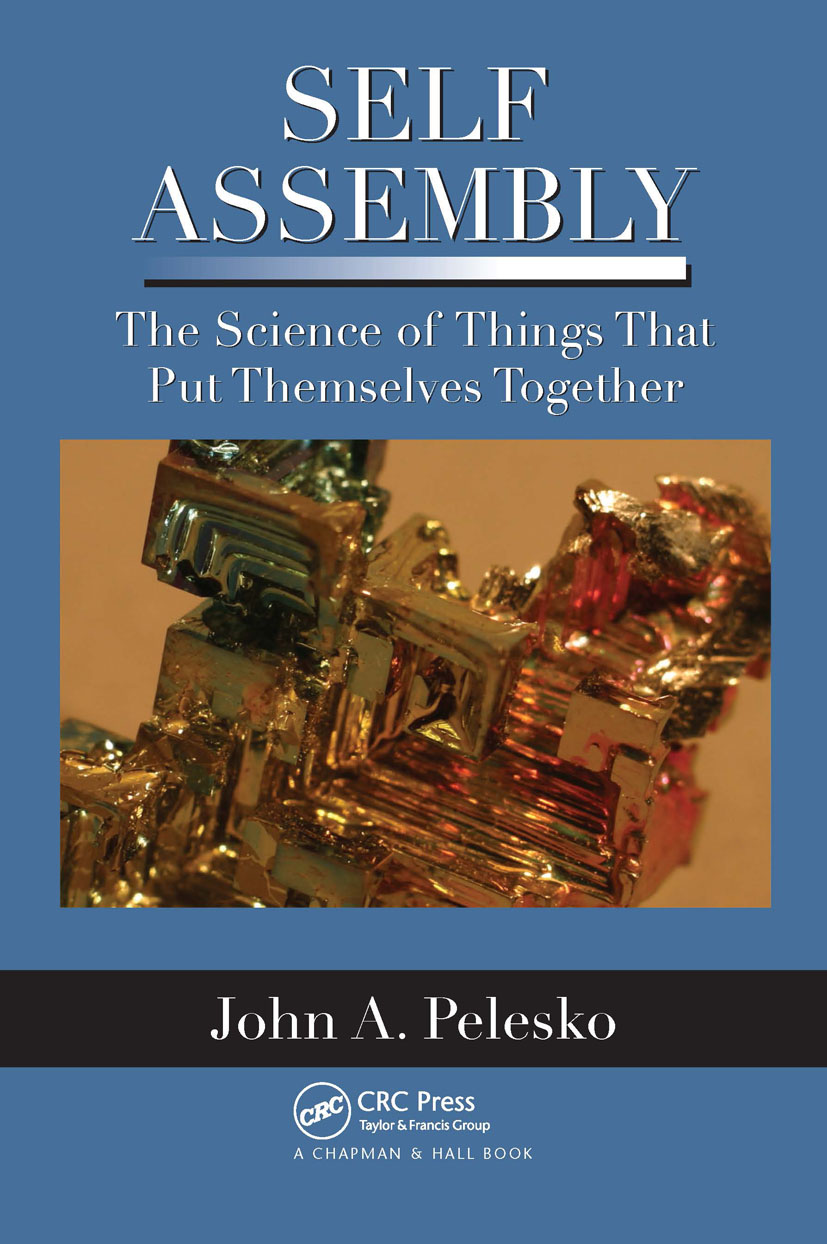 Self Assembly: The Science of Things That Put Themselves Together, 1st Edition (Paperback) book cover