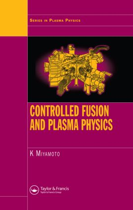 Controlled Fusion and Plasma Physics: 1st Edition (Hardback) book cover