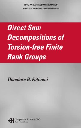 Direct Sum Decompositions of Torsion-Free Finite Rank Groups: 1st Edition (Hardback) book cover