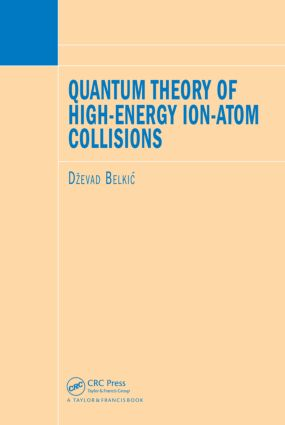 Quantum Theory of High-Energy Ion-Atom Collisions: 1st Edition (Hardback) book cover