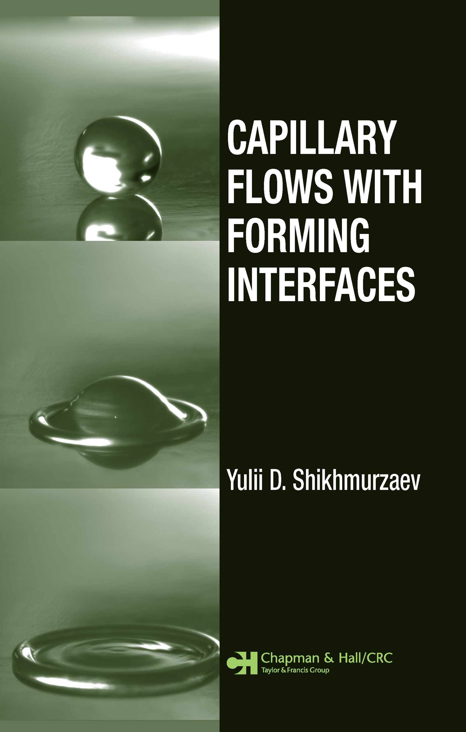 Capillary Flows with Forming Interfaces: 1st Edition (Hardback) book cover