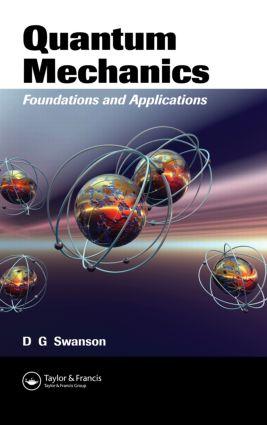 Quantum Mechanics: Foundations and Applications, 1st Edition (Hardback) book cover