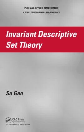 Invariant Descriptive Set Theory: 1st Edition (Hardback) book cover