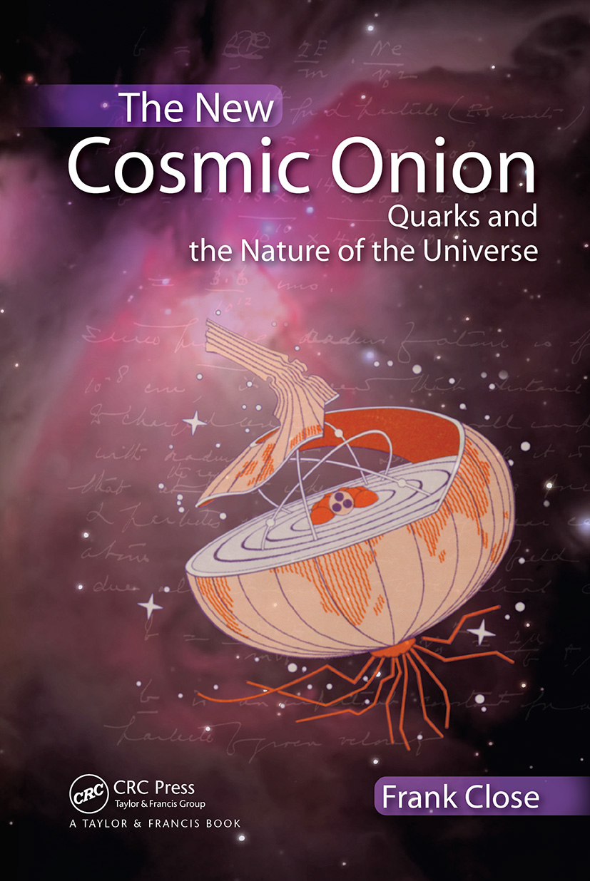 The New Cosmic Onion: Quarks and the Nature of the Universe, 1st Edition (Paperback) book cover