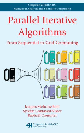 Parallel Iterative Algorithms: From Sequential to Grid Computing, 1st Edition (Hardback) book cover