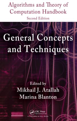 Algorithms and Theory of Computation Handbook, Second Edition, Volume 1: General Concepts and Techniques book cover