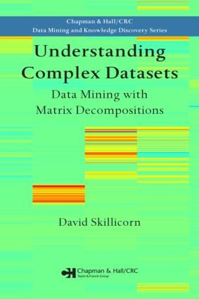 Understanding Complex Datasets: Data Mining with Matrix Decompositions book cover